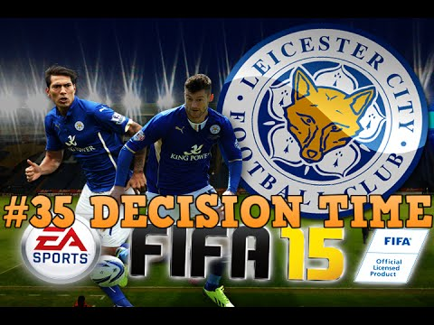 Decision Time - FIFA 15 Leicester Career Mode S2:E11