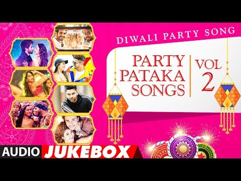 Happy Diwali: Party Pataka Songs - Diwali Party Hindi Songs(Vol. 2 )| Audio Jukebox |  | Diwali 2018