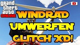 Grand Theft Auto 5 Online - Windrad Umwerfen Glitch XD! (SOLO, PS4, Xbox One & PC, Fun Glitch)