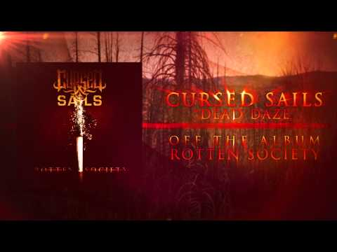 Cursed Sails - Dead Daze (New album available 05.13.14)