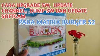 Cara Upgrade SW, Update Channel, Dump SW dan Update Softcam pada Matrix Burger S2