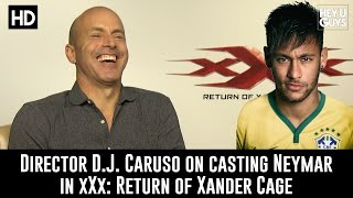 D.J. Caruso on casting Neymar in xXx: Return of Xander Cage