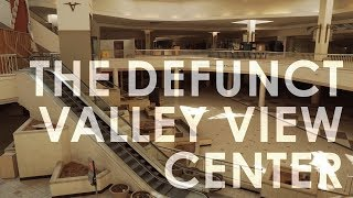 The Defunct Valley View Center Mall