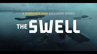 The Swell (A Sundance Now Exclusive Series) - Trailer
