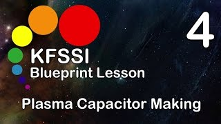 KFSSI Blueprint Lesson 4 - Plasma Capacitor Making