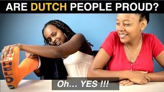 Are DUTCH people PROUD?
