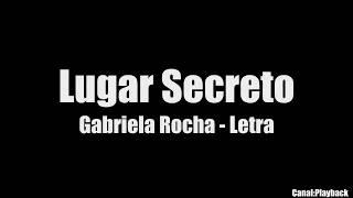 Lugar Secreto  - Gabriela Rocha  Letra