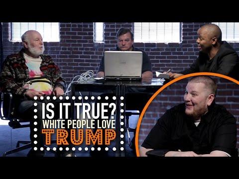 All White People Love Trump - Is It True?