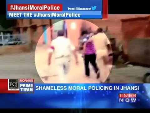 Shameless moral policing in Jhansi