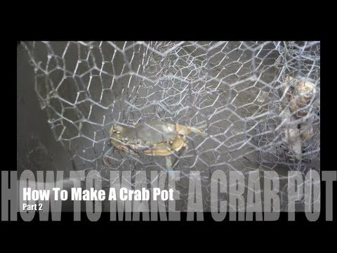 How to make a crab pot Pt. 2
