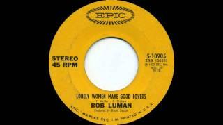 Bob Luman - Lonely Women Make Good Lovers (Original 45 version)