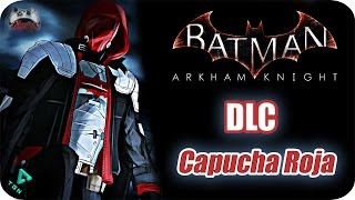 Batman Arkham Knight - DLC Capucha Roja - Gameplay Español - 1080p HD