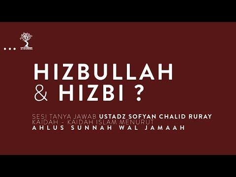 HIZBULLAH & HIZBI ? - Ustadz Sofyan Chalid Ruray