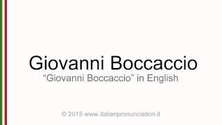 Correct Italian pronunciation of Giovanni Boccaccio