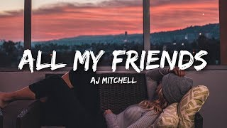 AJ Mitchell - All My Friends (Lyrics)