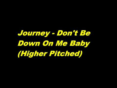 Journey - Dont Be Down On Me Baby
