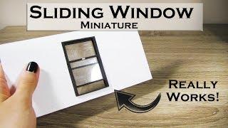 DIY Miniature- Sliding Window (really works!)