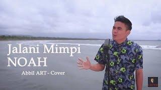 download lagu Jalani Mimpi Noah - Abbil Art Cover gratis
