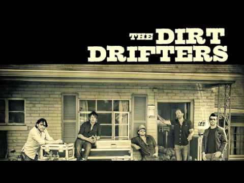 The Dirt Drifters - There She Goes