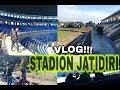 Vlog!!! Stadion Jatidiri Semarang Terbaru