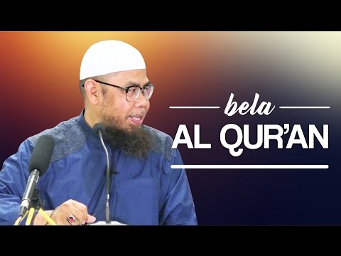 Video Singkat: Bela Al-Qur'an - Ustadz Zainal Abidin Syamsuddin, Lc