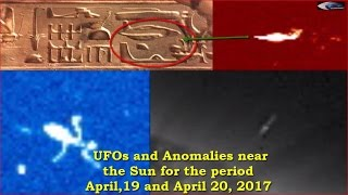 UFOs and Anomalies near the Sun for the period April,19 and April 20, 2017