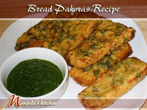 Bread Pakora Recipe by Manjula, Indian Vegetarian Gourmet