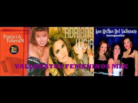 VALLENATOS FEMENINOS MIX:PATRICIA TEHERAN,ADRIANA LUCIA,LAS MUSAS DEL VALLENATO