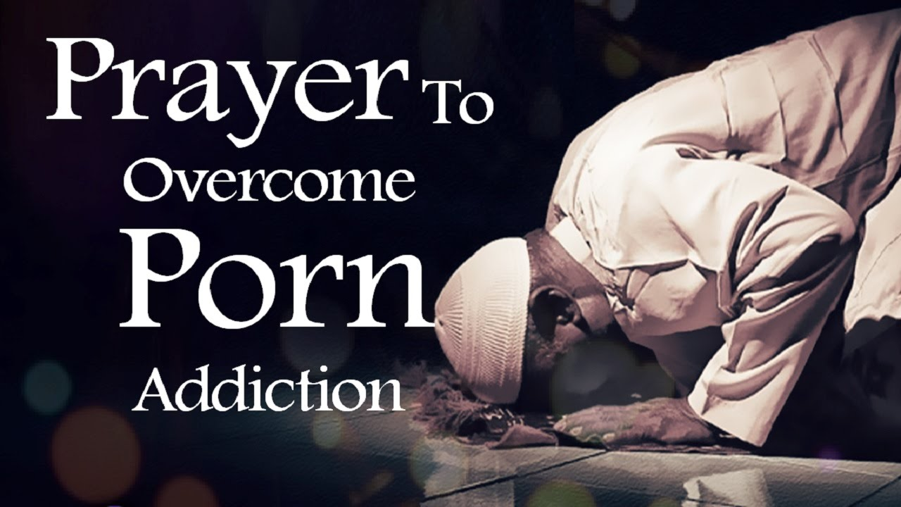 life prayer for porn addiction
