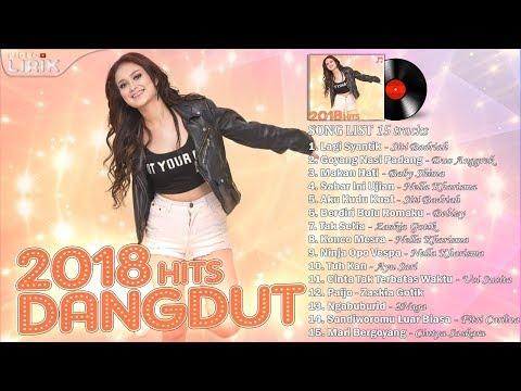 LAGU DANGDUT 2018 Paling Enak Didengar Saat ini (Video Lirik)