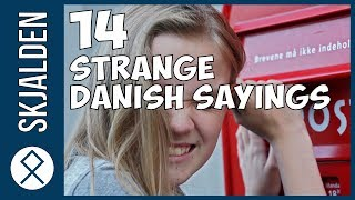 14 Strange Danish Expressions and how to use them