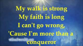 Hezekiah Walker - More Than A Conqueror - Lyrics