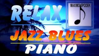 RELAX MUSIC, JAZZ BLUES PIANO, INSTRUMENTAL