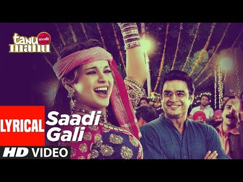 Sadi Gali Lyrical Video Song | Tanu Weds Manu | Ft. Kangna Ranaut, R Madhavan