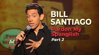 Bill Santiago Pardon My Spanglish • Part 2 | LOLflix