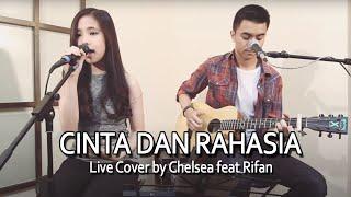 download lagu Cinta Dan Rahasia Live Cover By Chelsea Feat Rifan gratis