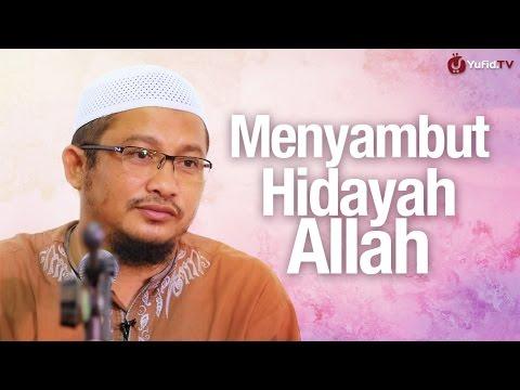 Pengajian Islam: Menyambut Hidayah Allah - Ustadz Abdullah Taslim, MA.