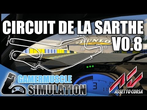 Circuit de la Sarthe V0.8 For Assetto corsa - GamerMuscle Simulation