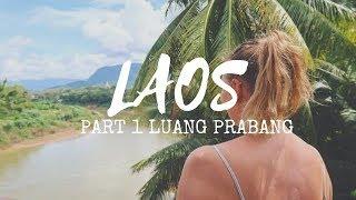 EXPLORING LAOS - Episode 1 -  Luang Prabang
