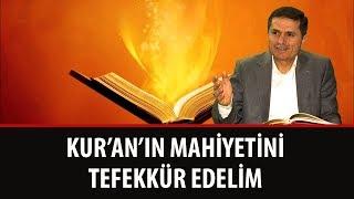 Dr. Ahmet ÇOLAK - Kur'an'ın Mahiyetini Tefekkür Edelim