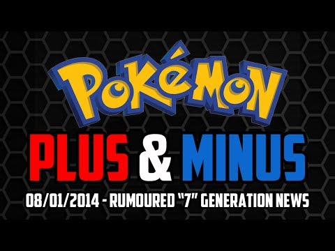 POKEMON PLUS AND MINUS - REAL OR FAKE? 7TH GEN RUMOURS