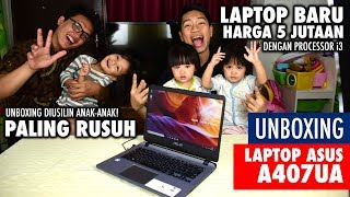 Unboxing paling rusuh! Laptop Asus A407UA Indonesia