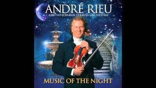 André Rieu I Have A Dream Music Of The Night