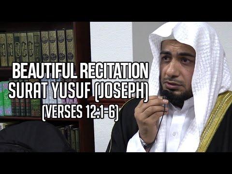 Beautiful Recitation - Surat Yusuf (Verses 12:1-6) - Shaykh Muzzafar Abu Nouran