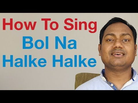 download lagu Bol Na Halke Halke Singing Lesson Bollywood Singing Lessons gratis