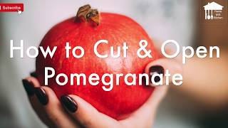 The Best way to cut and open a Pomegranate