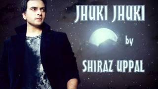 download lagu Jhuki Jhuki By Shiraz Uppal gratis