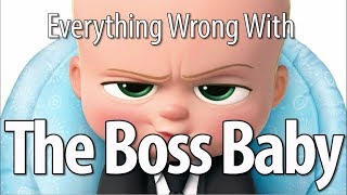 Everything Wrong With The Boss Baby In 15 Minutes Or Less