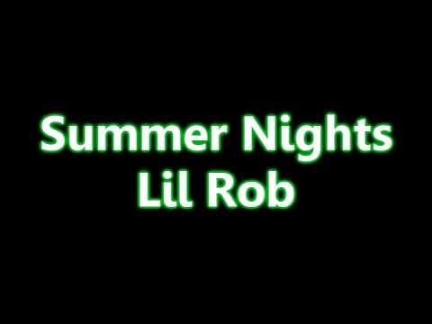 Summer Nights-Lil Rob [W/LYRICS]