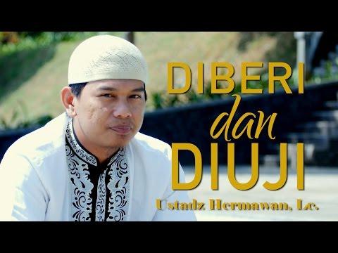 Ceramah Pendek : Diberi Dan DiUji - Ustadz Hermawan, Lc.